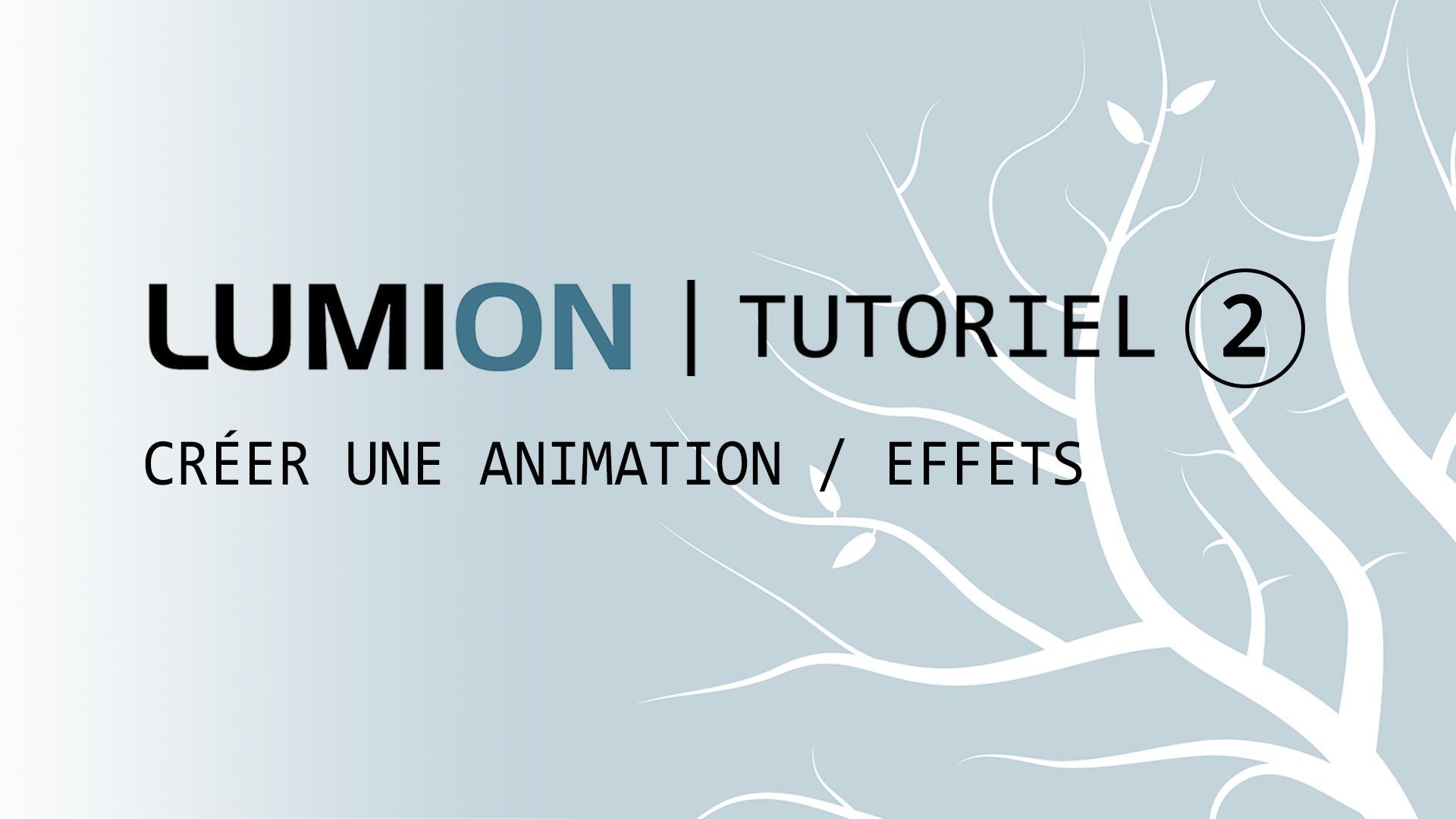 Tutoriel 2: Créer une animation / Effets